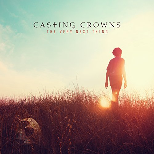 album cover Casting Crowns The Very Next Thing