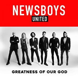 Greatness of our God Newsboys United Album