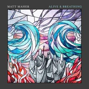 matt maher album cover alive and breathing