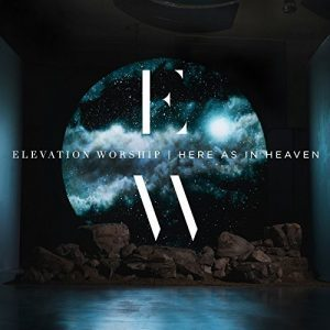 Here as in Heaven album Elevation worship