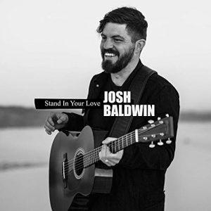 josh baldwin bethel music stand in your love