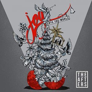 The Afters - Joy Unto The World