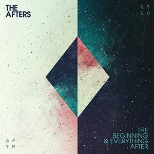 The Beginning Ever After. The Afters Album Cover