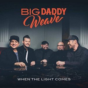 Big Daddy Weave When the Light Comes album cover