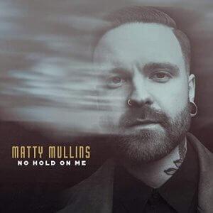 Matty Mullins No Hold On Me Single Album cover