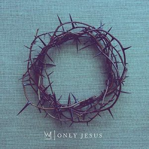 only jesus casting crowns album cover